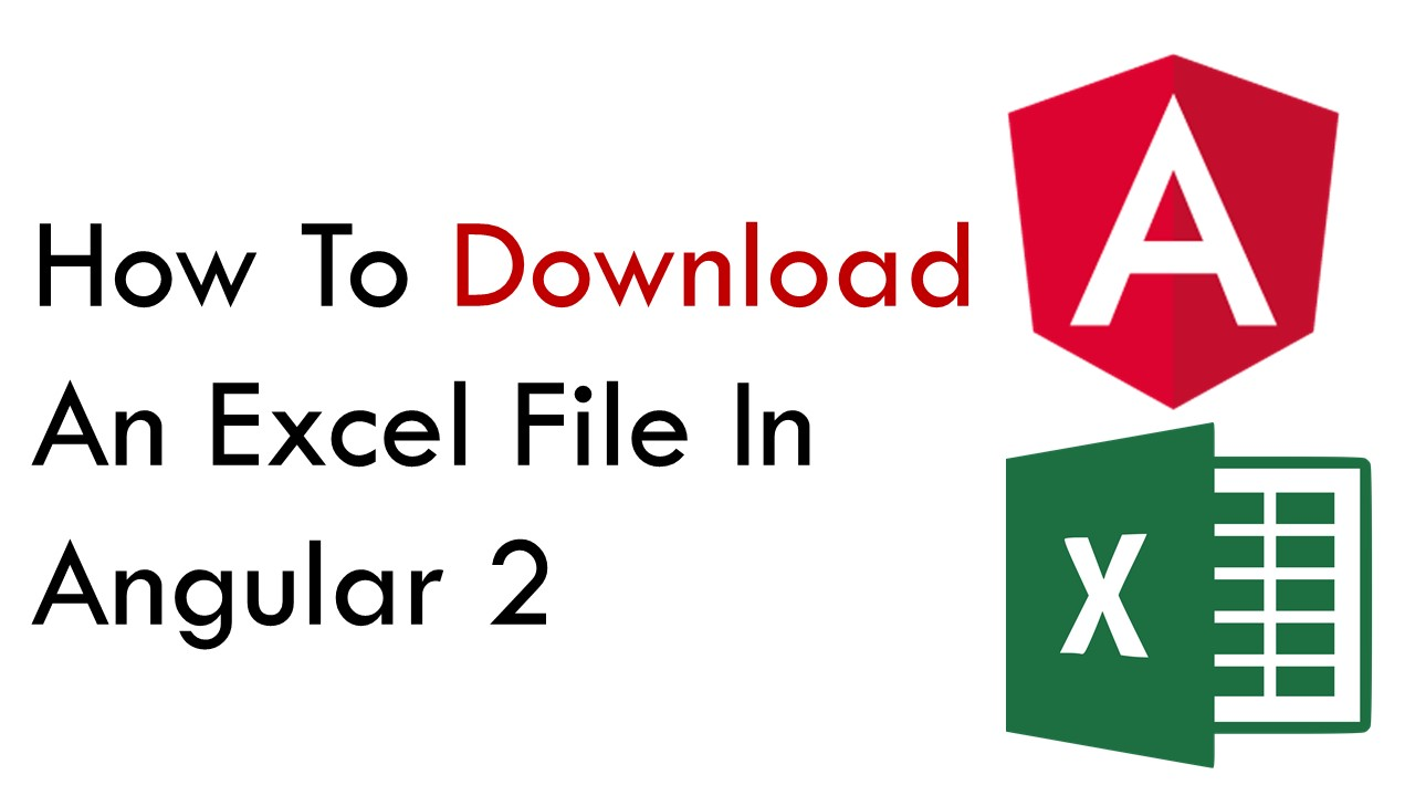 How To Download An Excel File In Angular 2